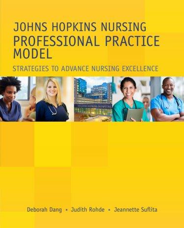Johns Hopkins Nursing Professional Practice Model: Strategies to Advance Nursing Excellence Cover Image