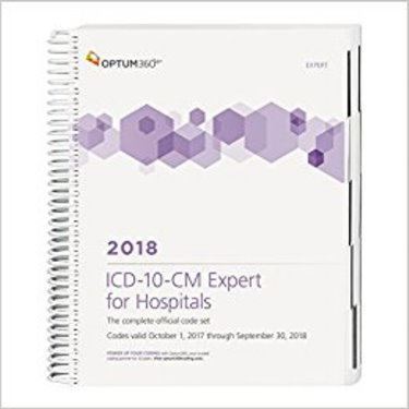 ICD-10-CM Expert for Hospitals 2018. The Complete Official Code Set. Codes Valid October 1, 2017 through September 30, 2018 Cover Image