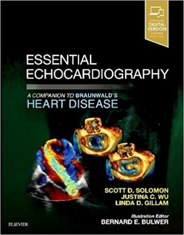 Essential Echocardiography: A Companion to Braunwalds Heart Disease, :A Companion to Braunwalds Heart Disease Cover Image