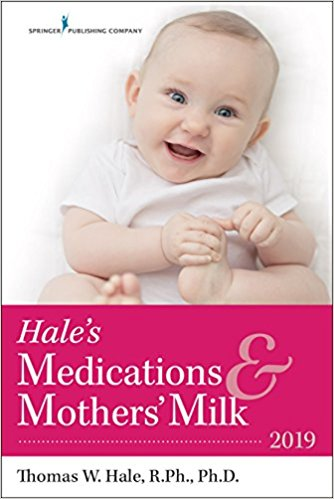 Medications and Mothers Milk 2019: A Manual of Lactational Pharmacology Cover Image
