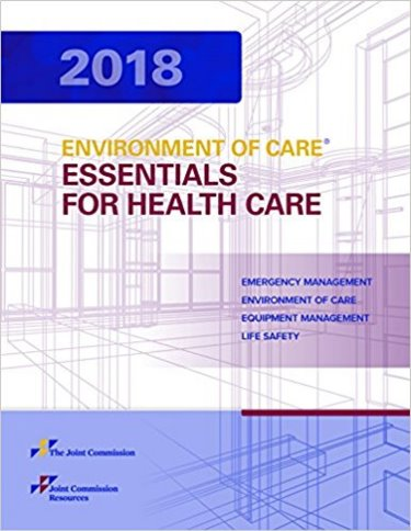 2018 Environment of Care Essentials for Health Care: Emergency Management Environment of Care Equipment Management Life Safety Cover Image