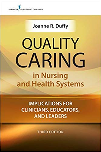 Quality Caring in Nursing and Health Systems: Implications for Clinicians, Educators, and Leaders Cover Image