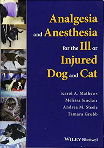 Analgesia and Anesthesia for the Ill or Injured Dog and Cat Cover Image