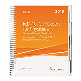 ICD-10-CM Expert for Physicians 2019: The Complete Official Code Set. Codes Valid October 1, 2018 through September 30, 2019. Without Guidelines Cover Image