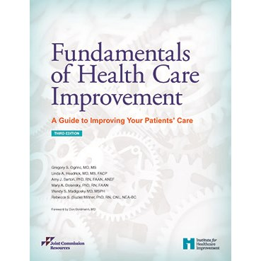Fundamentals of Health Care Improvement: A Guide to Improving Your Patients Care Cover Image