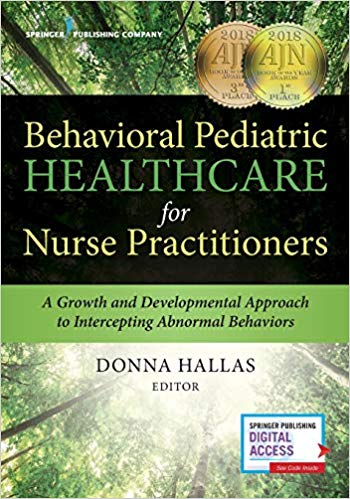 Behavioral Pediatric Healthcare for Nurse Practitioners: A Growth and Developmental Approach to Intercepting Abnormal Behaviors Cover Image