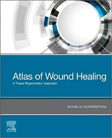 Atlas of Wound Healing: A Tissue Regeneration Approach Cover Image