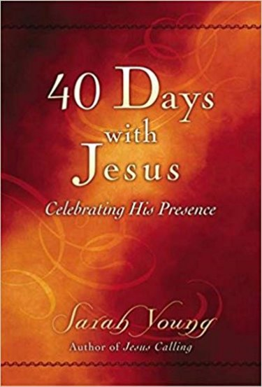 40 Days with Jesus: Celebrating His Presence Cover Image