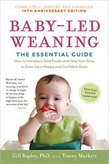Baby-Led Weaning: The Essential Guide How to Introduce Solid Foods and Help Your Baby to Grow Up a Happy and Confident Eater. Expanded Tenth Anniversary Edition Cover Image