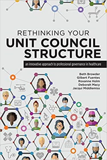 Rethinking Your Unit Council Structure: An Innovative Approach to Professional Governance in Healthcare Cover Image