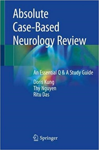 Absolute Case-Based Neurology Review: An Essential Q & A Study Guide Cover Image