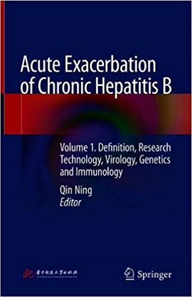 Acute Exacerbation of Chronic Hepatitis B:Volume 1. Definition, Research Technology, Virology, Genetics and Immunology Cover Image