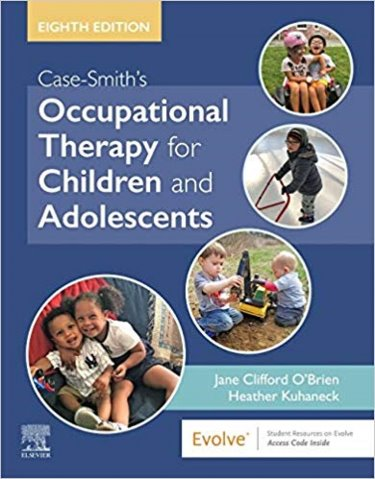 Case-Smiths Occupational Therapy for Children and Adolescents. Text with Access Code Cover Image