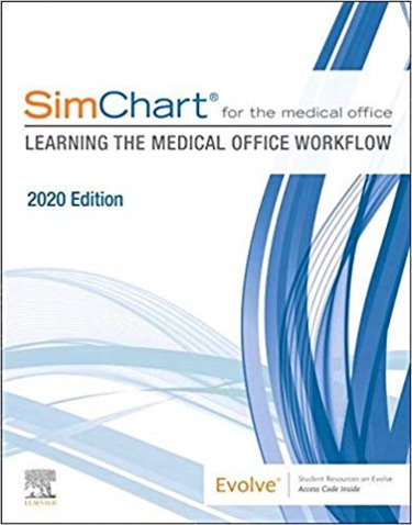 SimChart for the Medical Office: Learning the Medical Office Workflow 2020. Text with Access Code Cover Image