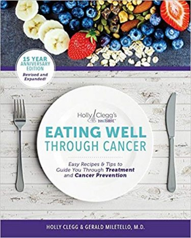 Eating Well Through Cancer: Easy Recipes & Tips to Guide You Through Treatment and Cancer Prevention Cover Image