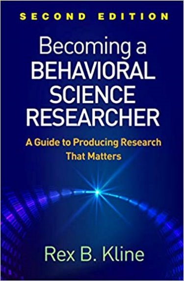 Becoming a Behavioral Science Researcher: A Guide to Producing Research That Matters Cover Image