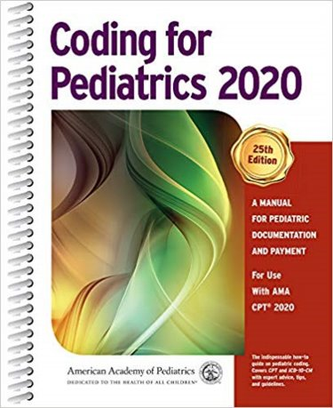 Coding for Pediatrics 2020: A Manual for Pediatric Documentation and Payment: For Use With AMA CPT 2020 Cover Image