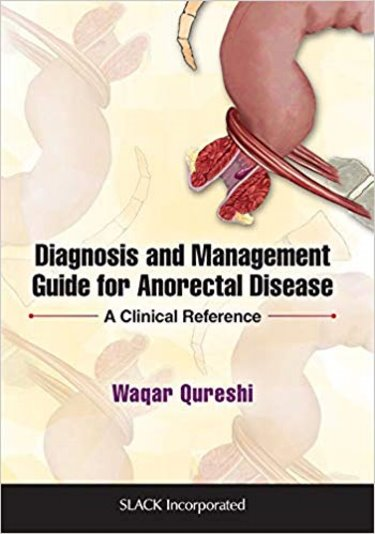 Diagnosis and Management Guide For Anorectal Disease: A Clinical Reference Cover Image