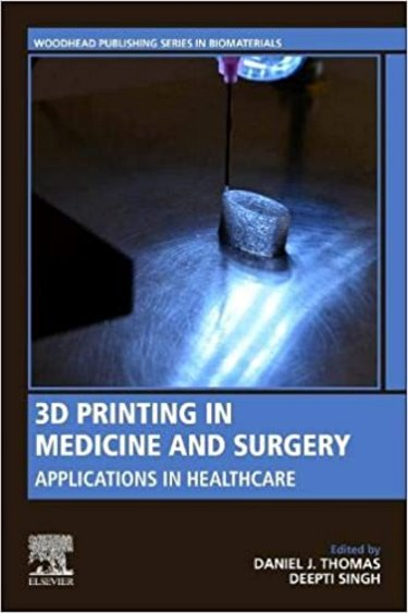 3D Printing in Medicine and Surgery: Applications in Healthcare Cover Image