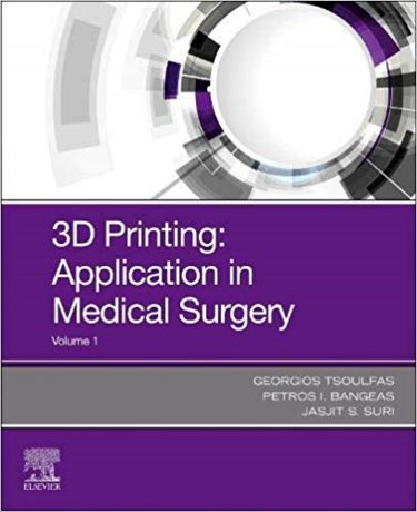 3D Printing: Applications in Medicine and Surgery Cover Image