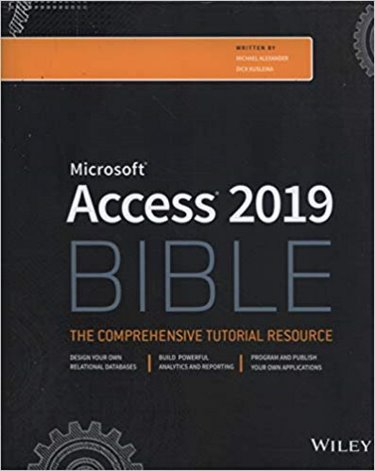 Access 2019 Bible: The Comprehensive Tutorial Resource Cover Image
