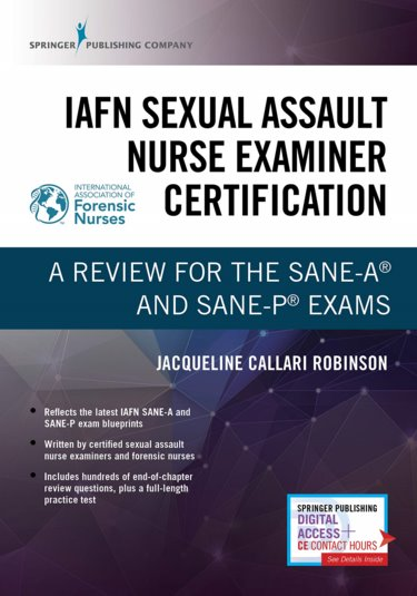 IAFN Sexual Assault Nurse Examiner Certification: A Guide to the SANE-A and SANE-P Exams Cover Image