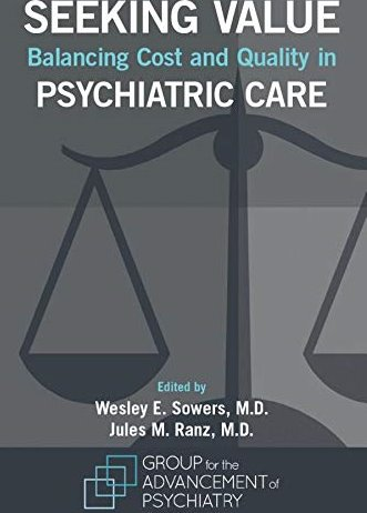 Seeking Value: Balancing Cost and Quality in Psychiatric Care Cover Image
