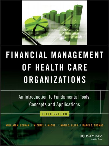 Financial Management of Health Care Organizations: An Introduction to Fundamental Tools, Concepts, and Applications Cover Image