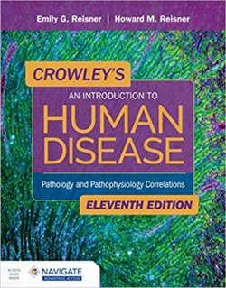 Crowleys An Introduction to Human Disease: Pathology and Pathophysiology Correlations. Text with Navigage Advantage Access Cover Image