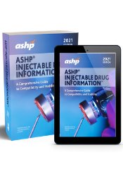 ASHP Injectable Drugs Information 2021: A Comprehensive Guide to Compatibility and Stability. Text with Access Code Cover Image