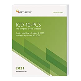 ICD-10-PCS Professional 2021: The Complete Official Code Set. Codes Valid October 1, 2020 through September 30, 2021 Cover Image
