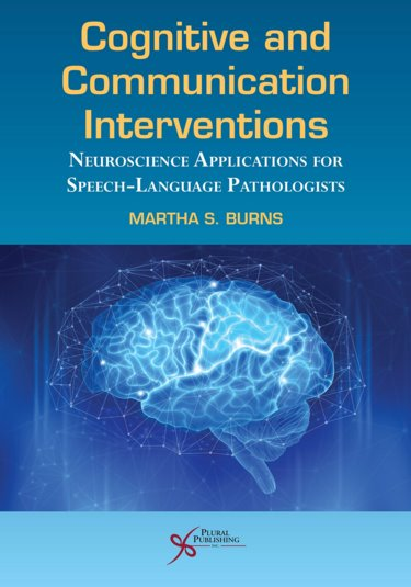 Cognitive and Communication Interventions: Neuroscience Applications for Speech-Language Pathologists Cover Image
