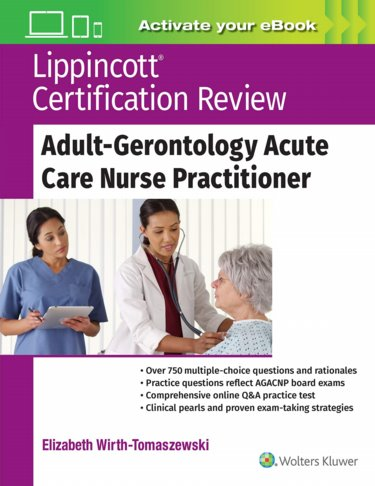 Lippincott Certification Review: Adult Gerontology Acute Care Nurse Practioner. Text with Access Code Cover Image