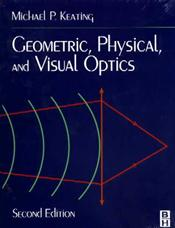 Geometric, Physical and Visual Optics