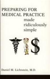 Preparing for Medical Practice Made Ridiculously Simple