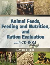 Animal Feeds, Feeding and Nutrition, and Ration Evaluation. Text with CD-Rom for Windows.