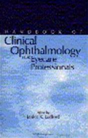 Handbook of Clinical Ophthalmology for Eyecare Professionals