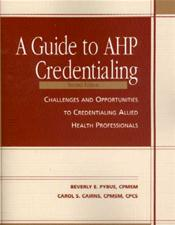 Guide to AHP Credentialing: Challenges and Opportunities to Credentialing Allied Health Professional Image