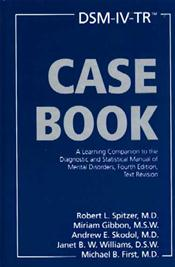 DSM-IV-TR Casebook: A Learning Companion to the Diagnostic and Statistical Manual of Mental Disorders, Fourth Edition, Text Revision Cover Image