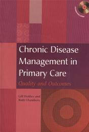 Chronic Disease Management in Primary Care: Quality and Outcomes. Text with CD-ROM Cover Image
