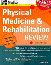 Physical Medicine and Rehabilitaiton: Pearls of Wisdom