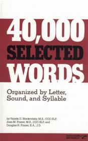 40,000 Selected Words: Organized by Letter, Sound, and Syllable