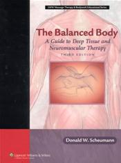 Balanced Body: A Guide to Deep Tissue and Neuromuscular Therapy. Text with CD-ROM for Macintosh and Windows