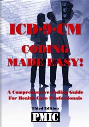 ICD-9-CM: Coding Made Easy! a Comprehensive Coding Guide for Health Care Professionals