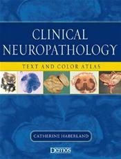 Clinical Neuropathology: Text and Color Atlas