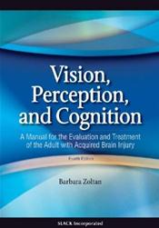 Vision, Perception, and Cognition: A Manual for the Evaluation and Treatment of the Adult with Acquired Brain Injury