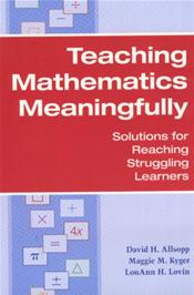 Teaching Mathematic Meaningfully: Solutions for Reaching Struggling Learners