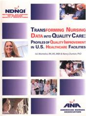 Transforming Nursing Data into Quality Care: Profiles of Quality Improvement in U.S. Healthcare Facilities