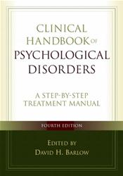 Clinical Handbook of Psychological Disorders, Fourth Edition: A Step-by-Step Treatment Manual