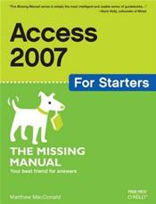 Access 2007 for Starters: The Missing Manual: Your Best Friend for Answers Cover Image